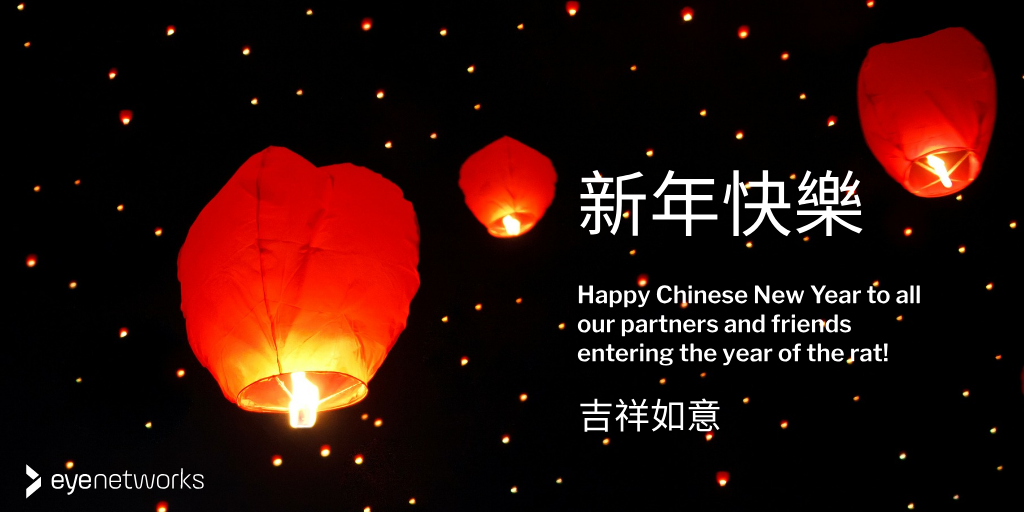 新年快樂 and 吉祥如意 - A happy Chinese new year to all our partners and friends entering the year of the rat! From Eye Networks