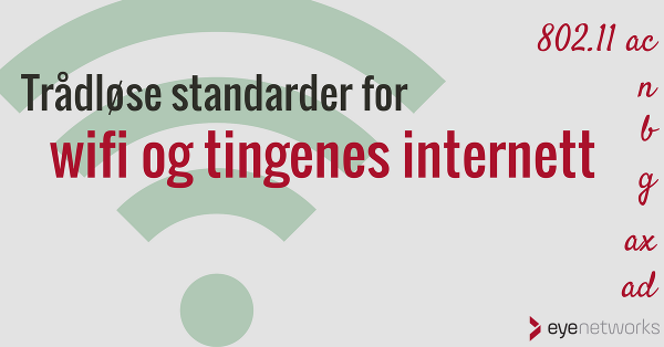 Trådløse standarder for wifi og tingenes internett